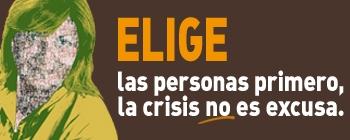 ELIGE las personas primero, la crisis no es excusa