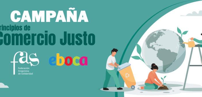 La Federación Aragonesa de Solidaridad y EBOCA lanzamos campaña para visibilizar el Comercio Justo